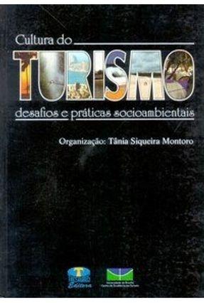 Cultura do Turismo: Desafios e Práticas Socioambientais - Montoro,Tânia Siqueira Org. | Tagrny.org