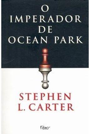 O Imperador de Ocean Park - Carter,Stephen L. pdf epub