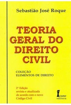 Teoria Geral do Direito Civil - Col. Elementos de Direito - 2ª Ed. 2004 - Roque,Sebastiao Jose pdf epub