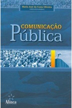 Comunicação Pública - Oliveira,Maria José da Costa Oliveira,Maria José da Costa | Tagrny.org