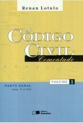 Código Civil Comentado - Vol. 1 - 2ª Ed. 2004 - Lotufo,Renan | Hoshan.org
