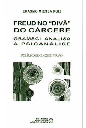 Freud no Divã do Cárcere - Col. Polêmicas do Nosso Tempo - Ruiz,Erasmo Miessa | Nisrs.org