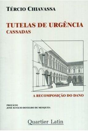 Tutelas de Urgência Cassadas - A Recomposição do Dano - Chiavassa,Tércio   Hoshan.org