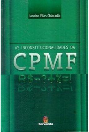 As Inconstitucionalidades da Cpmf - Chiaradia,Janaína Elias   Nisrs.org