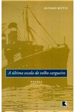 A Última Escala do Velho Cargueiro - Mutis,Alvaro pdf epub