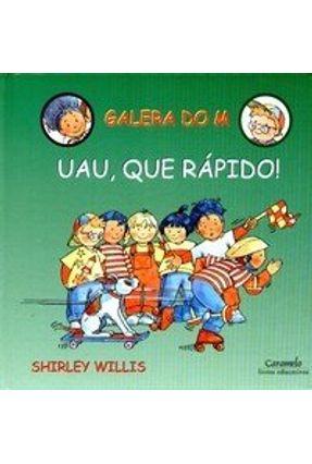 Uau , que Rápido ! - Col. Galera do M - Willis,Shirley | Hoshan.org
