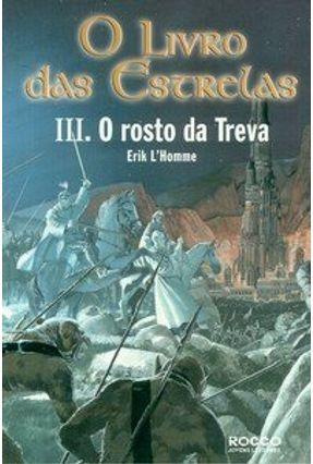 O Livro das Estrelas III - O Rosto da Treva - L'homme,Erik | Hoshan.org