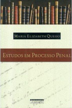 Estudos em Processo Penal - Queijo,Maria Elizabeth pdf epub