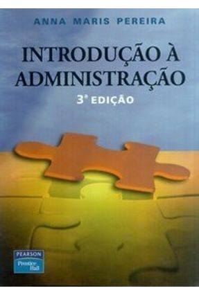 Introdução À Administração - 3ª Ed. 2004 - Moraes,Anna Maris Pereira de   Nisrs.org