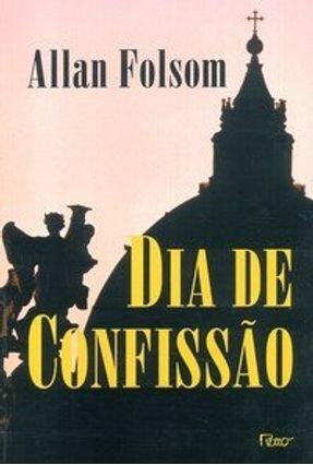 Dia de Confissão - Folsom,Allan pdf epub