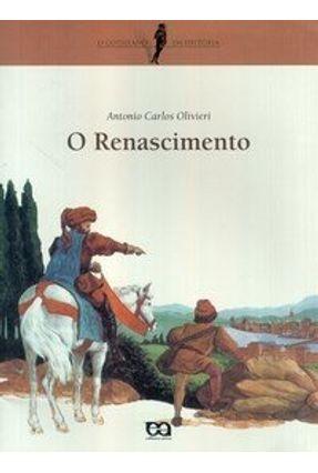 Edição antiga - O Renascimento - Col. O Cotidiano da Historia - 10º Edição - Olivieri,Antonio Carlos Olivieri,Antonio Carlos pdf epub
