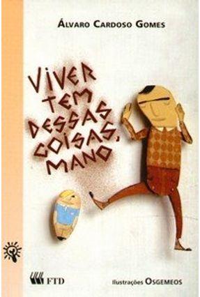 Viver Tem Dessas Coisas , Mano - Série Espelhos - Gomes,Alvaro Cardoso pdf epub