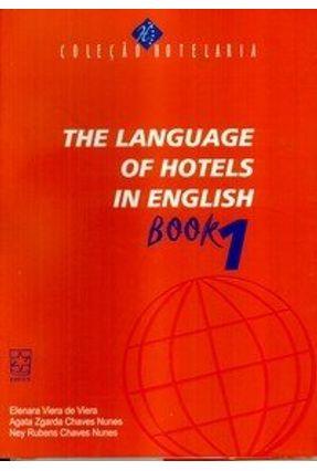 The Language of Hotels In English - Book 1 - Col. Hotelaria - Nunes,Agata Zgarda Chaves Vieira,Elenara Vieira de Nunes,Ney Rubens Chaves | Tagrny.org
