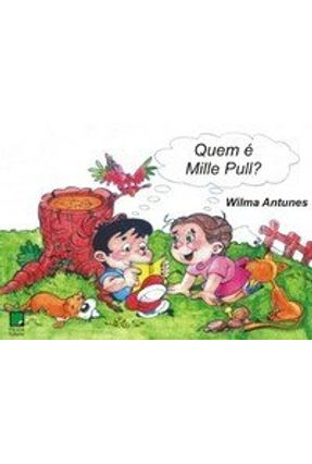Quem É Mille Pull ? - Antunes,Wilma | Tagrny.org