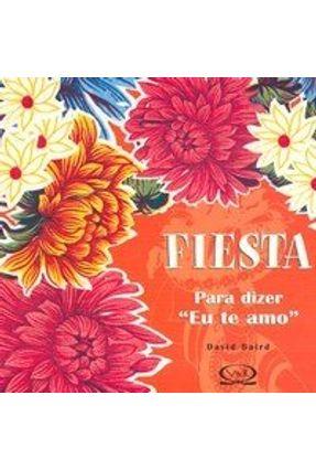 Fiesta - Para Dizer Eu Te Amo - Baird,David   Nisrs.org