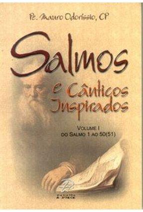 Salmos e Cânticos Inspirados - Volume I - Do Salmo 1 ao 50 (51) - Odoríssio,Mauro pdf epub