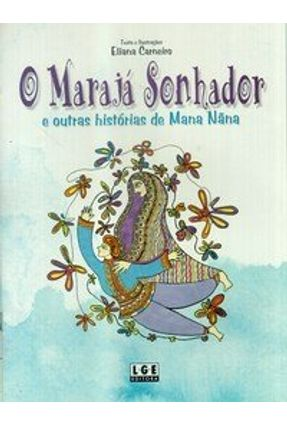 O Marajá Sonhador e Outras Histórias de Mana Nãna - Carneiro,Eliana | Hoshan.org
