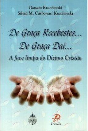De Graça Recebestes ... De Graça Dai ... - Krachevski,Donato | Nisrs.org