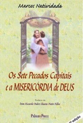 Os Sete Pecados Capitais e a Misericórdia de Deus - Natividade,Marcos   Tagrny.org