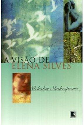 A Visão de Elena Silves - Shakespeare,Nicholas | Tagrny.org
