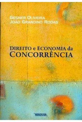 Direito e Economia da Concorrência - Rodas,Joao Grandino Oliveira,Gesner | Hoshan.org