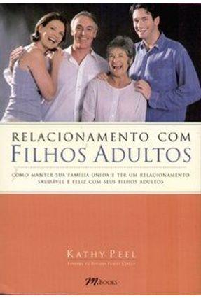 Relacionamento com Filhos Adultos - Peel,Kathy pdf epub