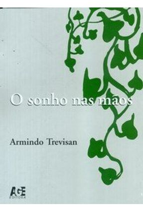 O Sonho nas Mãos - Trevisan,Armindo pdf epub