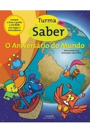 Turma do Saber - O Aniversário do Mundo - Cruz,Selma Santa   Nisrs.org