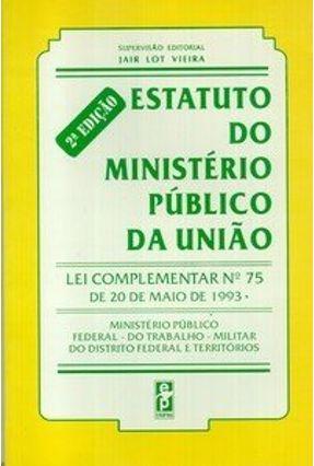 Estatuto do Ministério Público da União - Vieira,Jair Lot   Tagrny.org