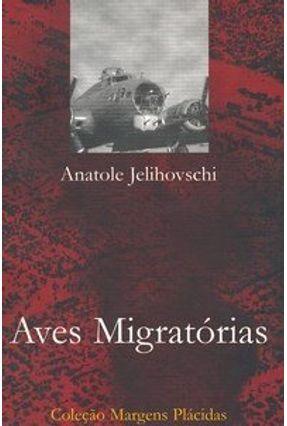 Aves Migratórias - Col. Margens Plácidas - Jelihovschi,Anatole | Tagrny.org