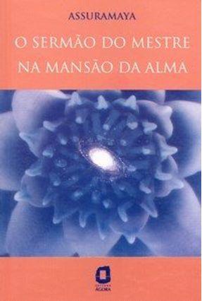 O Sermão do Mestre na Mansão da Alma - Assuramaya   Hoshan.org