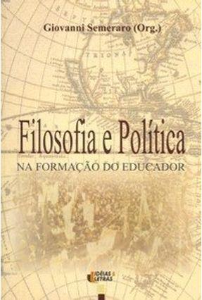 Filosofia e Política na Formação do Educador - Vários pdf epub