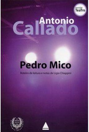 Pedro Mico - Col. Teatro - Callado,Antonio | Tagrny.org