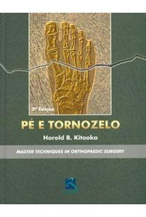 Pé de Tornozelo  2ª Edição- Master Techniques In Orthopaedic Surgery - Kitaoka,Haroldo B. pdf epub