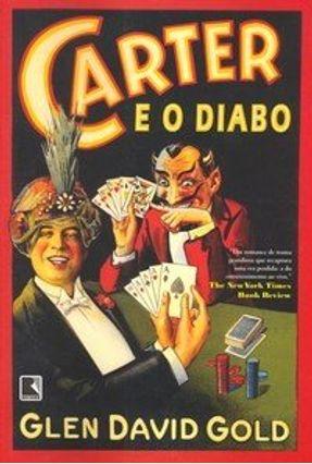 Carter e o Diabo - Gold,Glen David | Hoshan.org