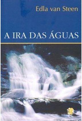 A Ira das Águas - Steen,Edla Van   Hoshan.org