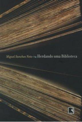 Herdando uma Biblioteca - Sanches Neto,Miguel   Hoshan.org