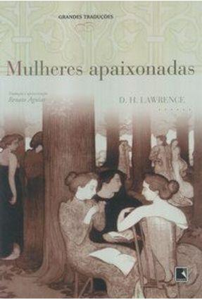 Mulheres Apaixonadas - Col. Grandes Traduções - Lawrence,D. H. | Hoshan.org