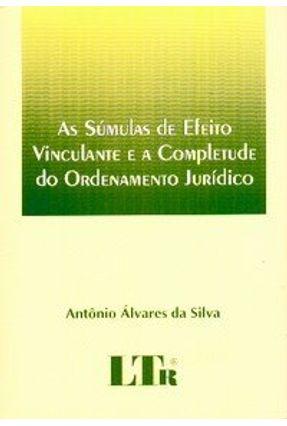 As Súmulas de Efeito Vinculante e a Completude do Ordenamento Jurídico - Silva,Antonio Alvares da pdf epub