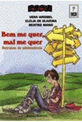 Bem Me Quer Mal Me Quer - Col Polemica - Wrobel,Vera   Tagrny.org