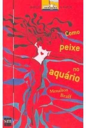Como Peixe no Aquário - Col. Barco a Vapor - Braff,Menalton pdf epub
