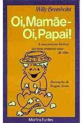Oi, Mamae - Oi, Papai! - Breinholst,Willy pdf epub