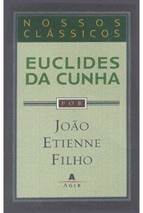 Euclides da Cunha - Col. Nossos Clássicos - Filho,João Etienne   Tagrny.org