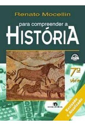 Para Compreender A Historia 7 - Mocellin,Renato | Nisrs.org
