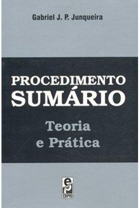 Procedimento Sumário - Teoria e Prática - Junqueira,Gabriel J. P.   Tagrny.org