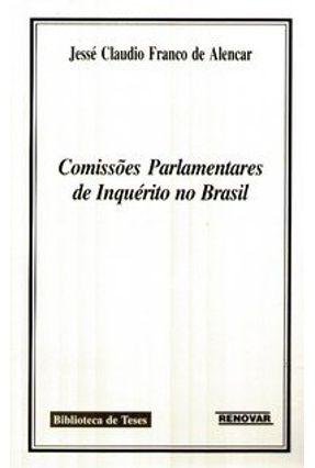 Comissões Parlamentares de Inquérito no Brasil - Biblioteca de Teses - Alencar,Jessé Claudio Franco de pdf epub
