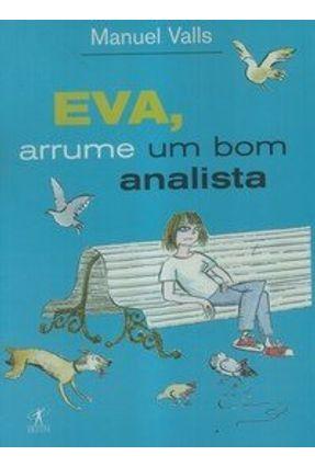 Eva, Arrume Um Bom Analista - Valls,Manuel pdf epub