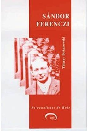 Sándor Ferenczi - Col. Psicanalista De Hoje - Bokanowski,Thierry   Nisrs.org