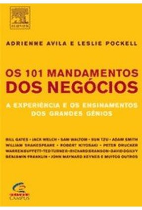Os 101 Mandamentos Dos Negócios - Pockell,Leslie Ávila,Adrienne | Nisrs.org
