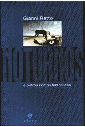 Noturnos e Outros Contos Fantásticos - Ratto,Gianni pdf epub